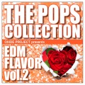 OXIDE PROJECT - THE POPS COLLECTION EDM FLAVOR VOL.2<br />