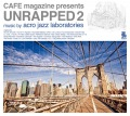 Acro Jazz Laboratories - UNRAPPED 2&lt;br /&gt;Real Hiphop Is Back Again !