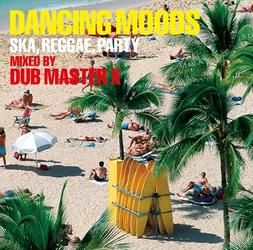 『DANCING MOODS』MIXED BY DUB MASTER X