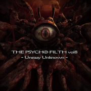 THE PSYCHO FILTH vol8 - Uneasy Unknown