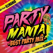 PARTY MANIA -BEST PARTY MIX- feat.MCMA from ILLMANIA