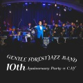 GENTLE FOREST JAZZ BAND 10th Anniversary Party @ CAY(DSD5.6MHz+mp3)