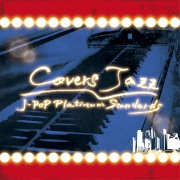 Covers Jazz 〜J-POP Platinum Standards〜