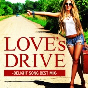 LOVE's DRIVE -DELIGHT SONG BEST MIX-