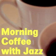Morning Coffee with Jazz