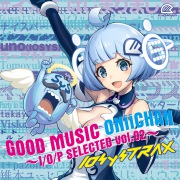 GOOD MUSIC ONiiCHAN 〜I/O/P SELECTED vol.02〜
