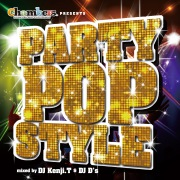 Chambers presents PARTY POP STYLE mixed by DJ Kenji.T & DJ D's