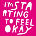 I'm Starting To Feel Ok Vol.7