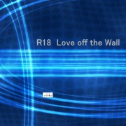 R18 Love off the Wall