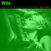 Just in Jazz - Wild (Selected by Groove Connect)