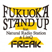 Fukuoka Stand Up feat. Natural Radio Station & LinQ