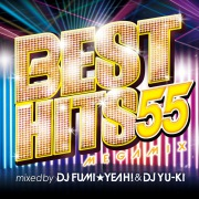 BEST HITS 55 Megamix mixed by DJ FUMI★YEAH! & DJ YU-KI