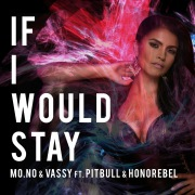 If I Would Stay (feat. Pitbull & Honorebel)
