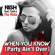 When You Know(Party Ain't Over) (feat. Tash & Flo Rida)