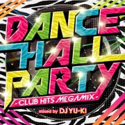 DANCE HALL PARTY -CLUB HITS MEGAMIX-