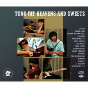 TUNG FAT HEAVENS AND SWEETS