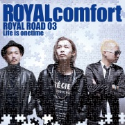 ROYAL ROAD 03 〜Life is onetime〜
