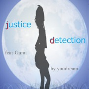 justice detection feat.GUMI