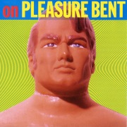 on PLEASURE BENT