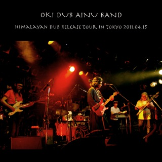 Himalayan Dub Release Tour in Tokyo 2011.04.15 (24bit/48kHz)