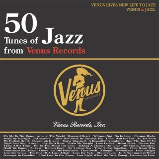 50 Tunes of Jazz from Venus Records - これがヴィーナス・ジャズだ!