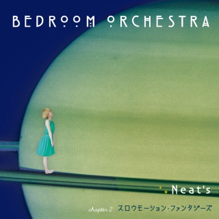 Bedroom Orchestra chapter.2 「スロウモーション・ファンタジーズ」