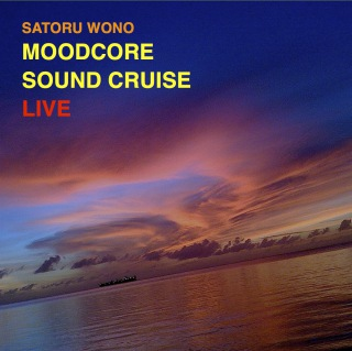 MOODCORE SOUND CRUISE LIVE (24bit/48kHz)