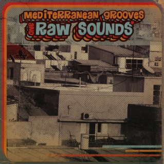 Mediterranean Grooves And Raw Sounds