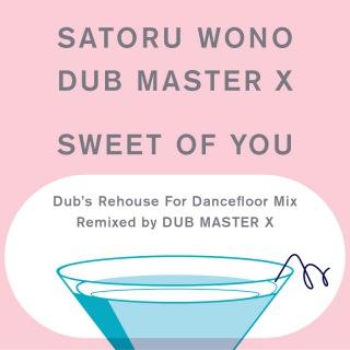 Sweet Of You (Dub's Rehouse For Dancefloor Mix)(24bit/48kHz)