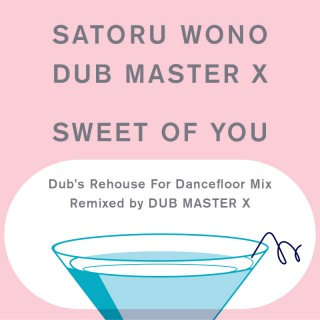 Sweet Of You (Dub's Rehouse For Dancefloor Mix)