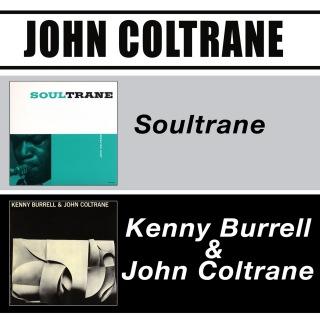 The John Coltrane: Soultrane + Kenny Burrell & John Coltrane