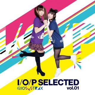 I/O/P SELECTED vol.01