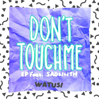Don't Touch Me EP