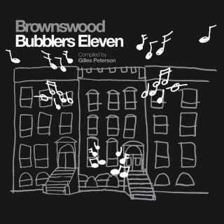 Gilles Peterson Presents Brownswood Bubblers Eleven