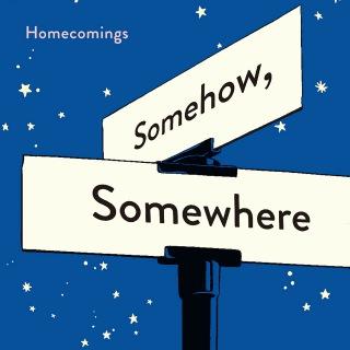 Somehow, Somewhere