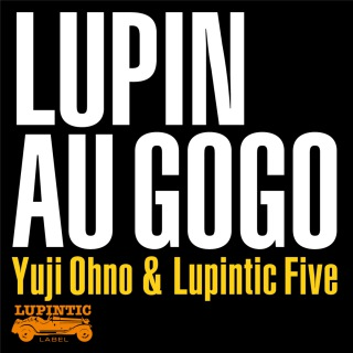 LUPIN AU GO GO