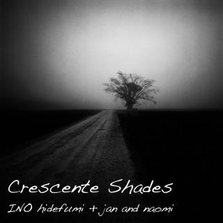 Crescente Shades (5.6MHz dsd + mp3)