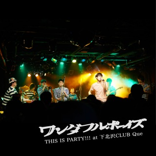 THIS IS PARTY!!! at 下北沢CLUB Que(24bit/48kHz)