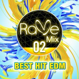Rave Mix 02 -BEST HIT EDM-