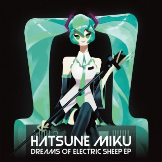 Hatsune Miku Dreams of Electric Sheep EP