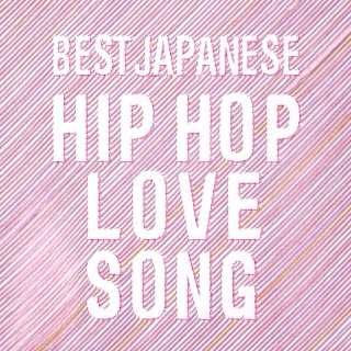 BEST JAPANESE HIP HOP LOVE SONG