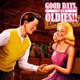 GOOD DAYS, OLDIES!! -LOVE-