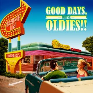 GOOD DAYS, OLDIES!! -DRIVE-