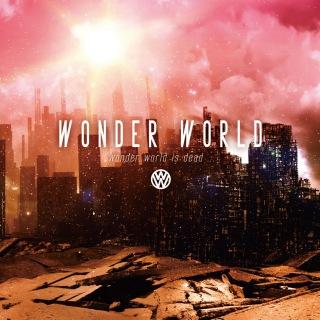 wonder world is dead…