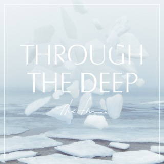 Through The Deep