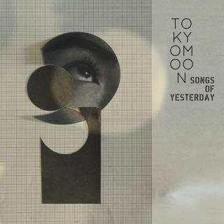 TOKYO MOON -Songs Of Yesterday-