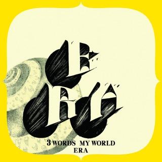 3 WORDS MY WORLD