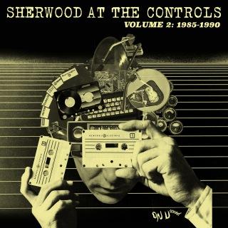Sherwood At The Controls: Volume 2 1985 - 1990