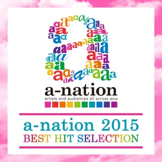 a-nation 2015 BEST HIT SELECTION