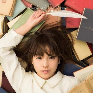 Recalling/Last Diary(PS4/PS Vitaゲーム「この世の果てで恋を唄う少女YU-NO」オープニングテーマ c/w PS Vitaゲ-ム「プラスティック・メモリーズ」オープニングテーマ)